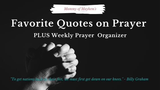 Favorite Quotes on Prayer + Weekly Printable Prayer Organizer